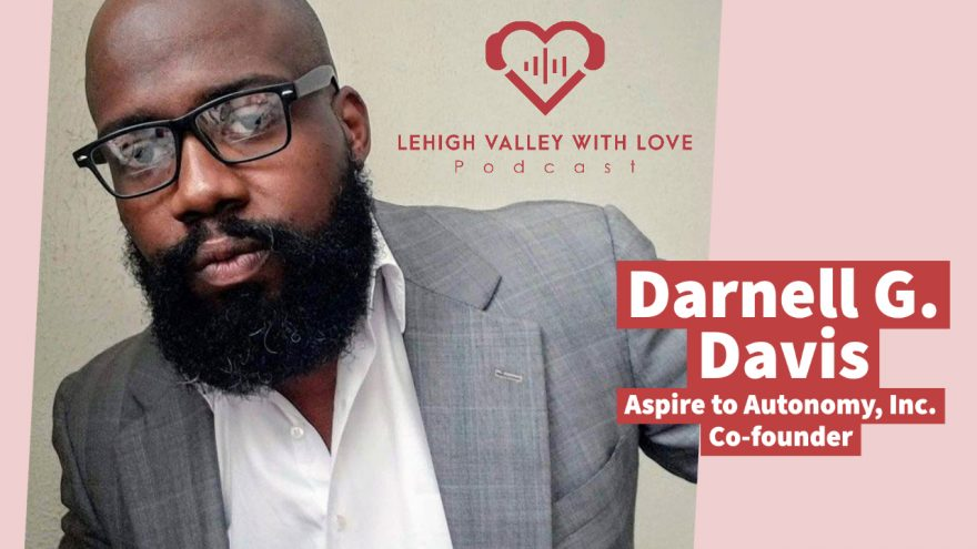 Darnell G. Davis on the Lehigh Valley with Love Podcast